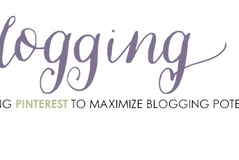 Blogging 101: Using Pinterest to Maximize your Blogging Potential