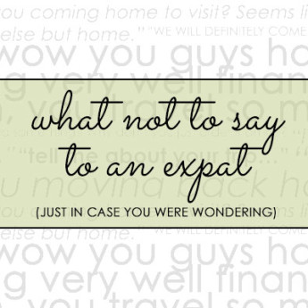 What Not to Say to an Expat