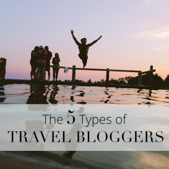 The 5 Types of Travel Bloggers