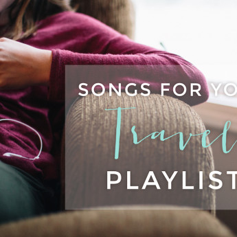 12 Songs for Your Travel Playlist